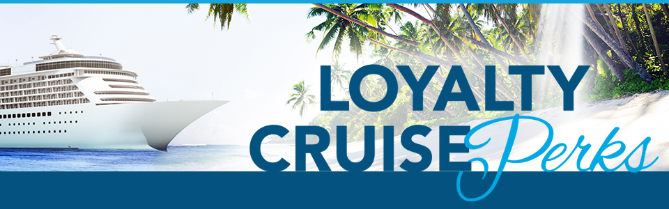 Receive a Loyalty Cruise Perk